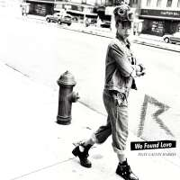 Rihanna feat. Calvin Harris - We Found Love