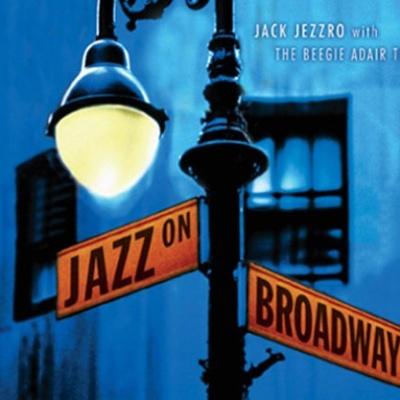 Jack Jezzro - Jazz On Broadway (Album)