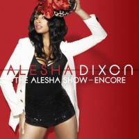 Alesha Dixon - The Alesha Show: Encore (Album)