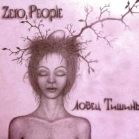 Zero People - Ловец Тишины (Переиздание 2013 г.) (Album)
