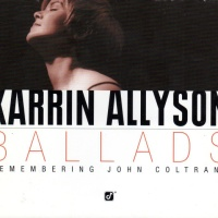 Karrin Allyson - Ballads: Remembering John Coltrane