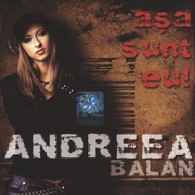 Andreea Balan - Asa Sunt Eu!