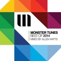 Allen Watts - Monster Tunes best of 2014 (Mixed by Allen Watts) (Compilation)