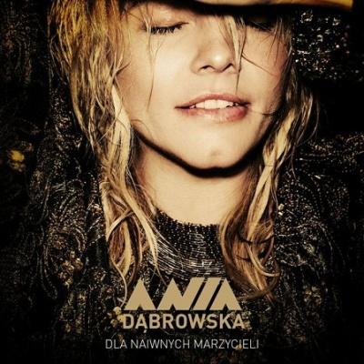 Ania Dabrowska - Dla naiwnych marzycieli CD-2 (Album)