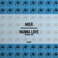 Mier - Wanna Love (Original Mix)