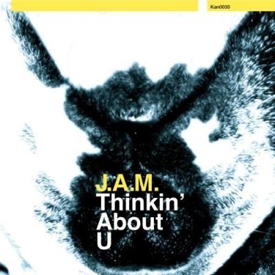 J.A.M. - Thinkin' About U