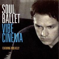 Soul Ballet - Vibe Cinema