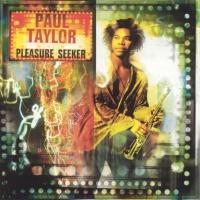 Paul Taylor - Pleasure Seeker