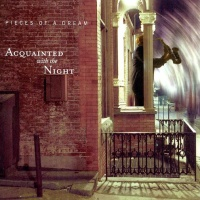 Pieces Of A Dream - Acquainted With The Night