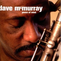 Dave McMurray - Peace of Mind