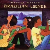 - Putumayo Presents: Brazilian Lounge
