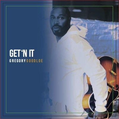 Gregory Goodloe - Get'n It