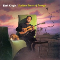 Earl Klugh - Sudden Burst Of Energy