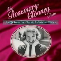 Rosemary Clooney - The Rosemary Clooney Show