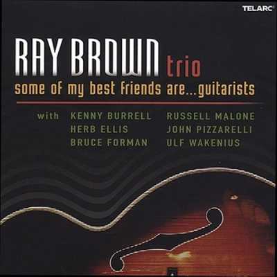 Ray Brown - Some Of My Best Friends Are... Guitarists