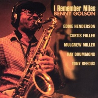 Benny Golson - I Remember Miles