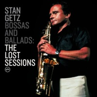 Stan Getz - Bossas and Ballads: The Lost Sessions