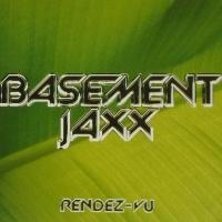 Basement Jaxx - Rendez-Vu (EP)