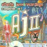 Basement Jaxx - Atlantic Jaxx Recordings - A Compilation Vol. 2 (Compilation)