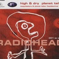Radiohead - High & Dry - Planet Telex CDS CD1 (Single)