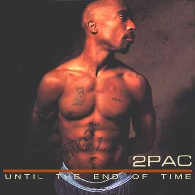 2Pac - Until The End Of Time (Compilation)