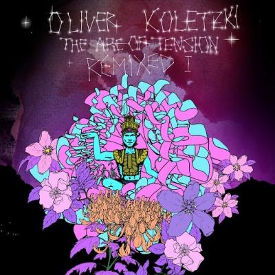 Oliver Koletzki - The Arc of Tension Remixed I