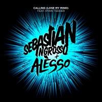 Sebastian Ingrosso - Calling (Lose My Mind)