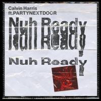 Calvin Harris - Nuh Ready Nuh Ready