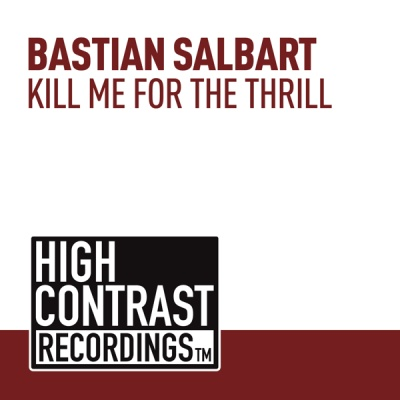 Bastian Salbart - Kill Me For The Thrill