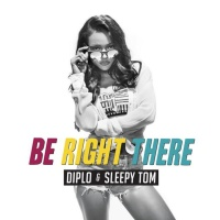 Diplo - Be Right There (Original Mix)