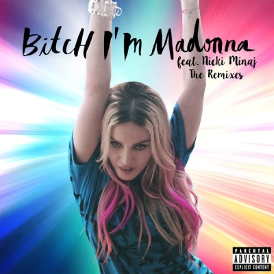 Madonna - Bitch I'm Madonna (feat. Nicki Minaj) [The Remixes]