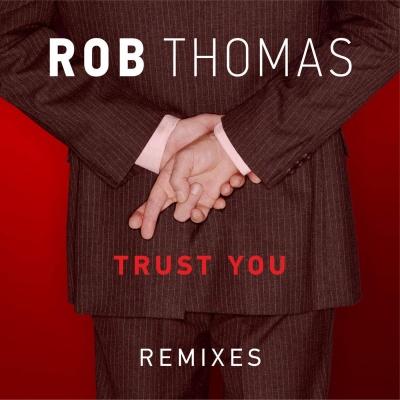 Rob Thomas - Trust You (Bottai Remix)