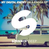 My Digital Enemy - On A Ragga Tip