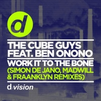 The Cube Guys - Work It To The Bone (Simon de Jano & Madwill Remix)