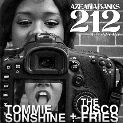 Azealia Banks - 212 (Tommie Sunshine & Disco Fries Edit)