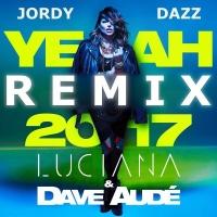 Luciana - Yeah Yeah 2017 (Jordy Dazz Remix)