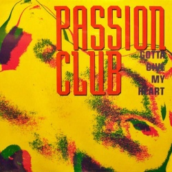 PASSION CLUB - Gotta Give My Heart