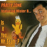 PARTY ZONE feat. Mister B... - Is It You, Mr. Bean