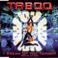Taboo - I Dream Of You Tonight