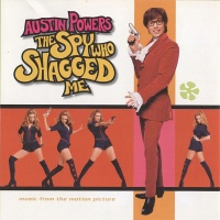 Austin Powers - The Spy Who Shagged Me (Music From The Motion Picture)