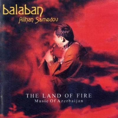 Alihan Samedov - The Land of Fire