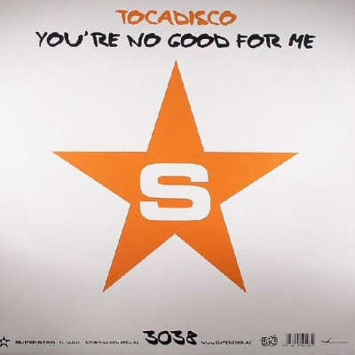 Tocadisco - Youґre No Good For Me Vinyl