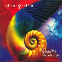 Dagda - Sleeping With The Gods Of Love