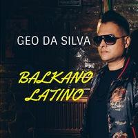 Geo Da Silva - Balkano Latino