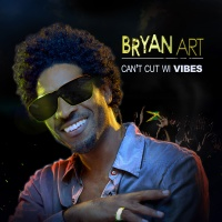Bryan Art - Can't Cut Wi Vibes