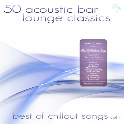 Ayleen - 50 Acoustic Bar Lounge Classics - Best of Chillout Songs, Vol. 1