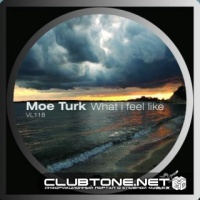 Moe Turk - What I Feel Like (Original Mix)