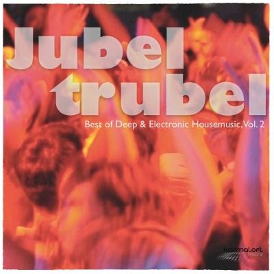 Miss Luna - Jubeltrubel, Vol. 2Best of Deep & Electronic Housemusic