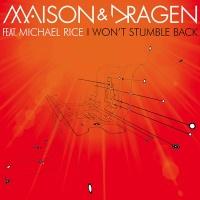 Marcus Maison & Will Dragen - I Won't Stumble Back