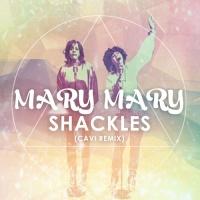 Mary Mary - Shackles (CAVI Remix)